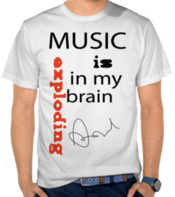 Music Is In My Brain - Exploding