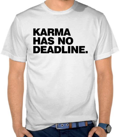 Jual Kaos Karma Has No Deadline