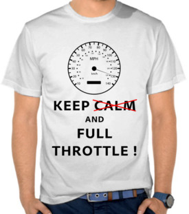 Keep Calm and Full Throttle