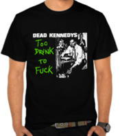 Dead Kennedys - Too Drunk To F