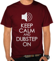 Keep Calm and Dubstep On 2