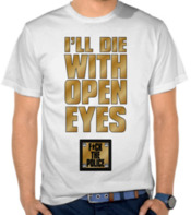 I'll Die With Open Eyes