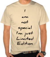 I Am Not Special, I'm Just Limited Edition