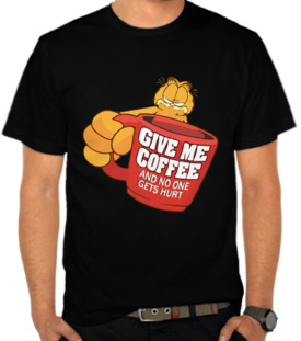 Give Me Coffee And No One Get Hurts