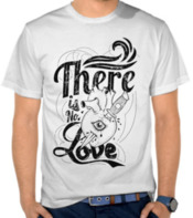 There Is No Love 2