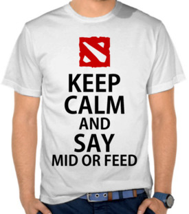 Keep Calm And Say Mid or Feed
