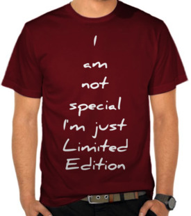 I Am Not Special, I'm Just Limited Edition 2