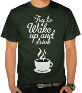 Wake up & Drink Coffee