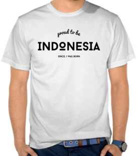 Proud To Be Indonesia