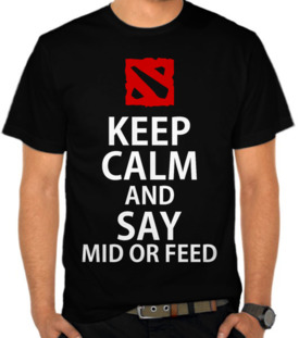 Keep Calm And Say Mid or Feed 2