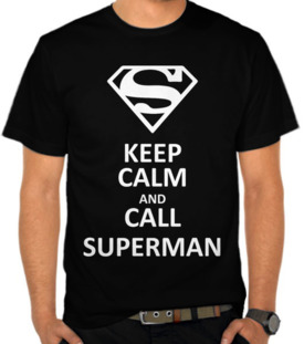 Keep Calm And Call Superman 2