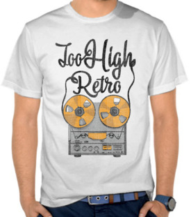 Too High Retro