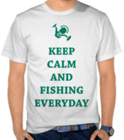 Keep Calm and Fishing Everyday