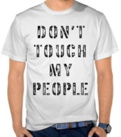 Don't Touch My People