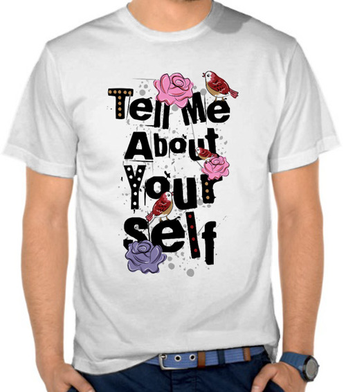 Tell Me About Your Self