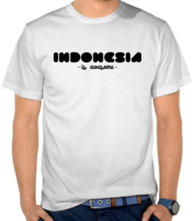 Indonesia - Is Awesome !
