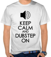 Keep Calm and Dubstep On