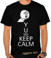 Y U No Keep Calm