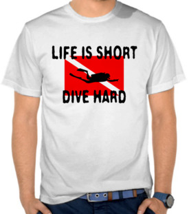 Life is Short, Dive Hard